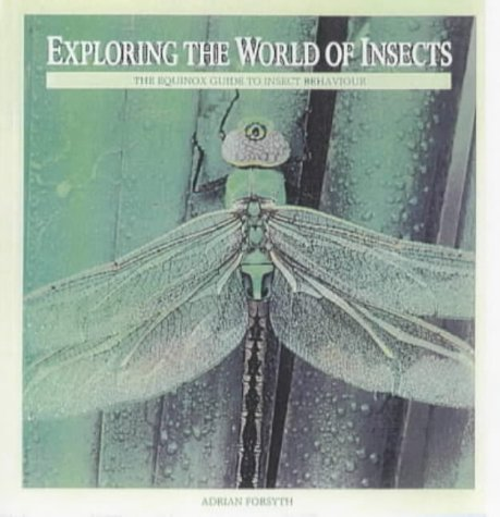 9780921820499: Exploring the World of Insects: The Equinox Guide to Insect Behavior