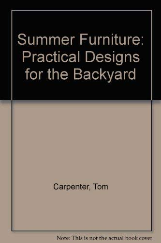 9780921820895: Summer Furniture : Practical Designs for the Backyard