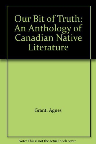 9780921827108: Our Bit of Truth: An Anthology of Canadian Native Literature