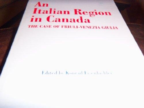 An Italian Region in Canada: The Case: Konrad Eisenbichler (Editor)