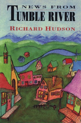 News from Tumble River: Richard Hudson