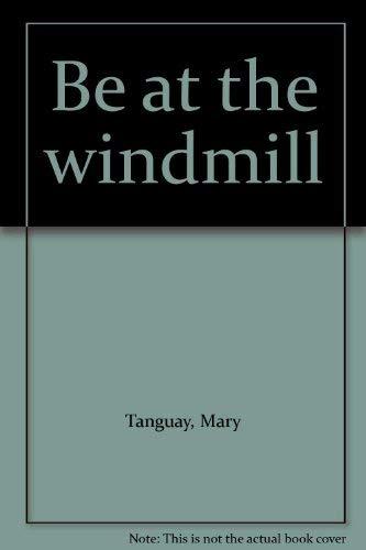 Be at the Windmill [Jan 01, 1996]: Mary Tanguay