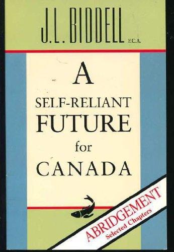 A self-reliant future for Canada: Biddell, Jack