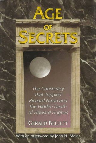 9780921842422: Age of Secrets: The Conspiracy That Toppled Richard Nixon and the Hidden Death of Howard Hughes