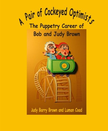 9780921845300: A Pair of Cockeyed Optimists:: The Puppetry Career of Bob & Judy Brown