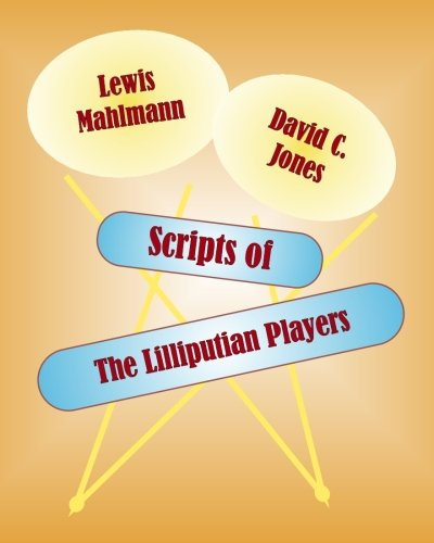 Scripts of the Lilliiputian Players: Lewis Mahlmann; David