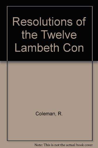 9780921846444: Resolutions of the Twelve Lambeth Con