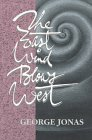9780921870081: East Wind Blows West, The