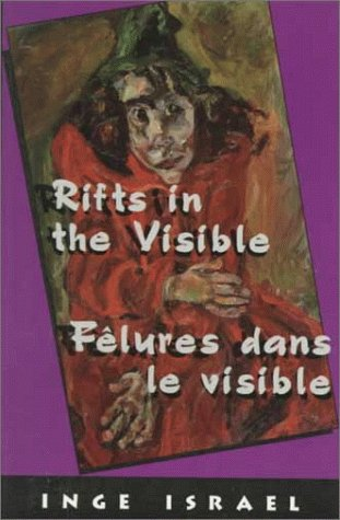 9780921870456: Rifts in the Visible/Felures dans le visible (English and French Edition)