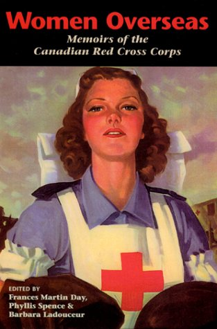 Women Overseas: Memoirs of the Canadian Red Cross Corps (Overseas Detachment)