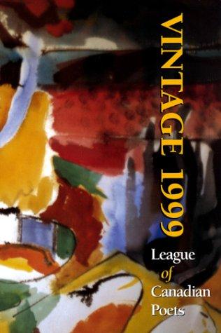 Vintage 1999: League of Canadian Poets