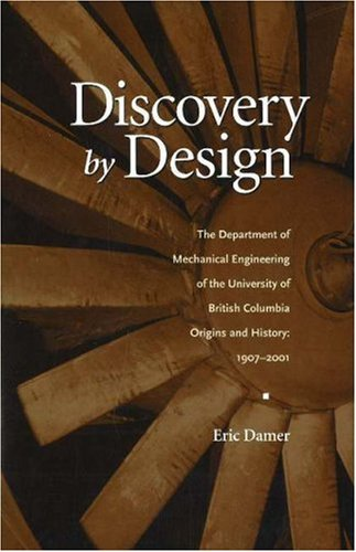 Discovery by Design: The Department of Mechanical Engineering of the University of British Columb...