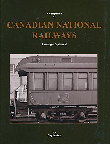 A Companion to Canadian National Railways Passenger: Lepkey, Gay