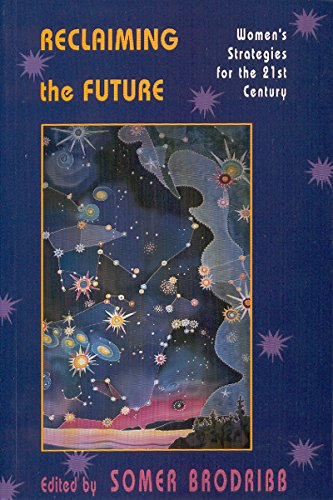 Reclaiming the Future: Women's Strategies for the: Brodribb, Somer
