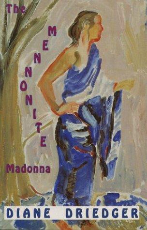 Mennonite Madonna: Driedger, Diane