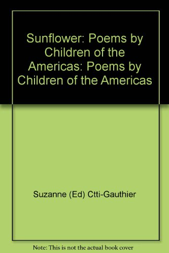 9780921884187: Sunflower: Poems by Children of the Americas