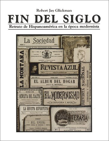 Fin del Siglo: Retrato de Hispanoam?rica en: Glickman, Robert Jay