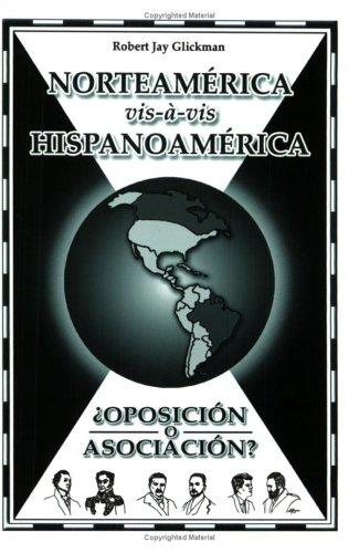 9780921907091: Norteamérica vis-à-vis Hispanoamérica ¿Oposición o Asociación?