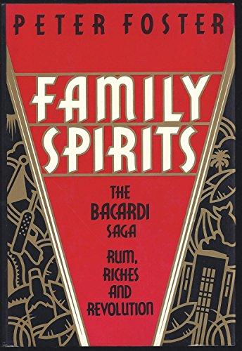 9780921912026: Family Spirits: The Bacardi Saga: Rum, Riches and Revolution