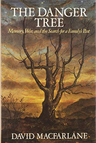 THE DANGER TREE Memory, War, and the Search for a Family's Past