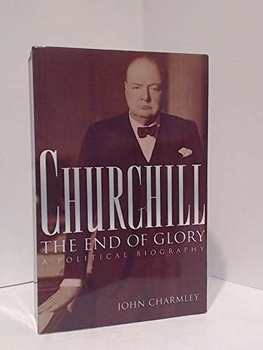 9780921912057: Churchill; The End of Glory