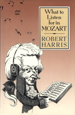 9780921912194: What to Listen for in Mozart (1st Edition)