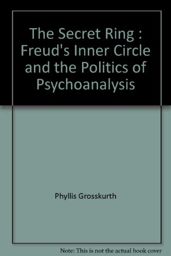 9780921912248: The Secret Ring: Freud's Inner Circle and the Politics of Psychoanalysis.