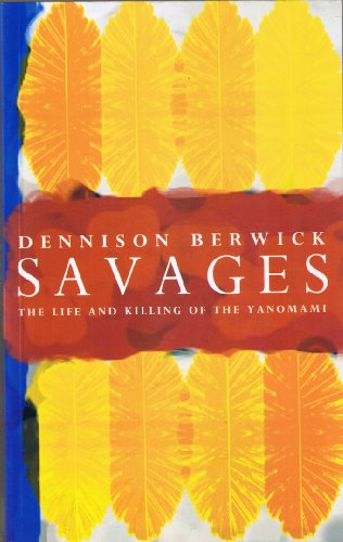 9780921912330: Savages: The Life and Killing of the Yanomami