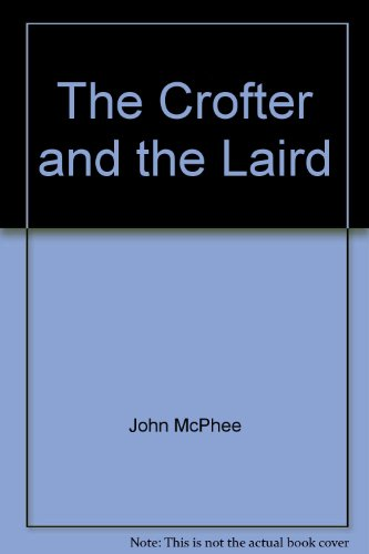 9780921912408: The Crofter and the Laird