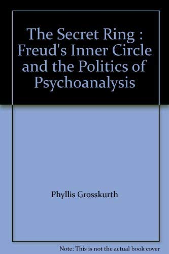 9780921912453: The Secret Ring : Freud's Inner Circle and the Politics of Psychoanalysis