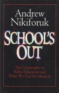9780921912484: School's Out: the Catastrophe in Public Education and What We Can Do About It