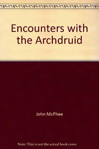 9780921912811: Encounters With the Archdruid