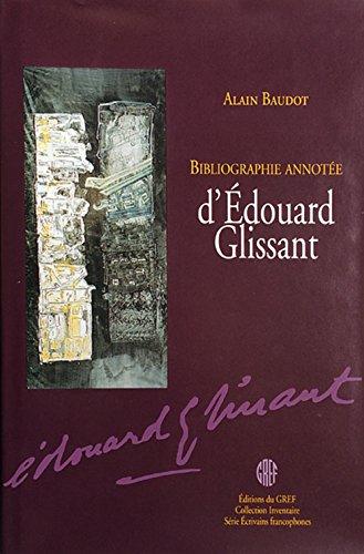 9780921916086: Bibliographie annotée d'Edouard Glissant