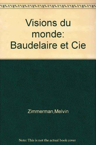 9780921916154 - n/a: Visions du monde: Baudelaire et Cie - Livre
