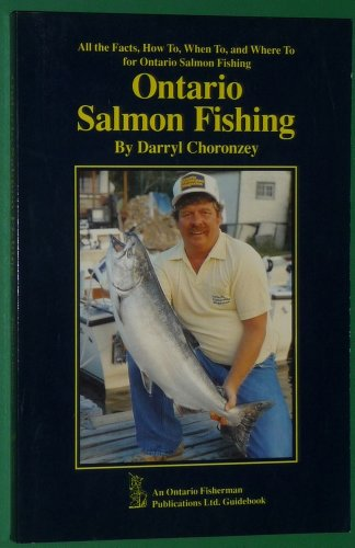 Ontario Salmon Fishing: Darryl Choronzey; Marsha Batchelor