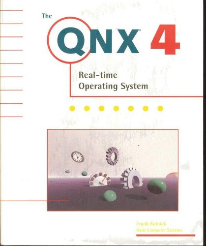 9780921960010: Qnx 4 Real-Time Operating System