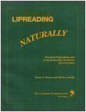 Lipreading Naturally: Practical Lipreading and Communication Exercises for Everyone