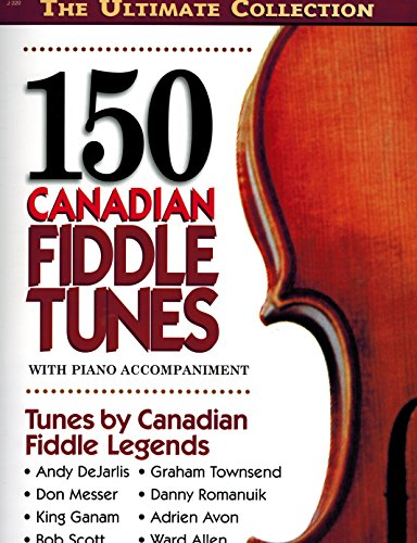 9780921965619: 150 Canadian Fiddle Tunes with Piano Accompaniment