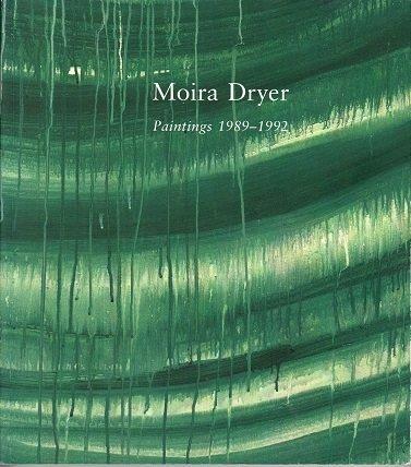 9780921972310: Moira Dryer Paintings 1989-1992