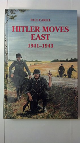 Hitler Moves East 1941-1943: Carell, Paul (Ewald Osers, Trans)