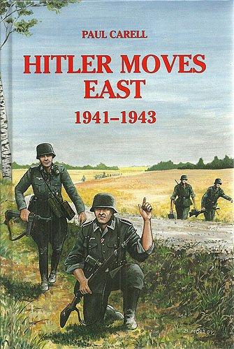 Hitler Moves East 1941-1943: Carell, Paul