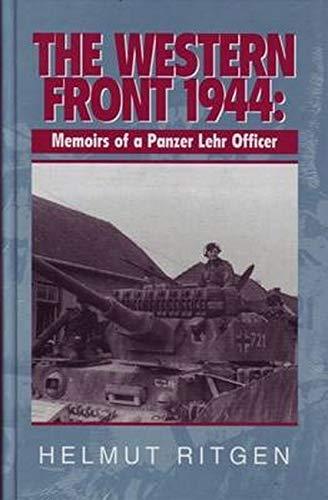 THE WESTERN FRONT 1944: MEMOIRS OF A PANZER LEHR OFFICER: Ritgen, Helmut
