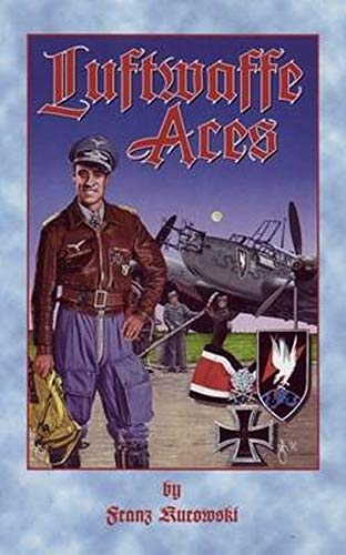 LUFTWAFFE ACES: Kurowski, Franz (David Johnston, Translator)