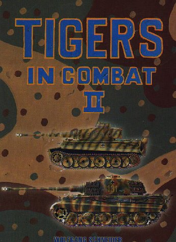 Tigers in Combat: Vol. 2: Schneider, James J.