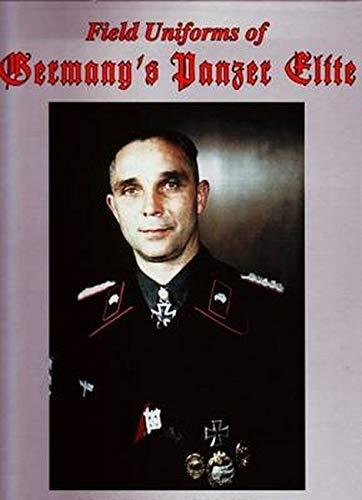 Field Uniforms of Germany's Panzer Elite: Robert J. Edwards