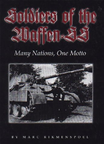 Soldiers of the Waffen-SS: Many Nations, One Motto (0921991428) by Marc Rikmenspoel