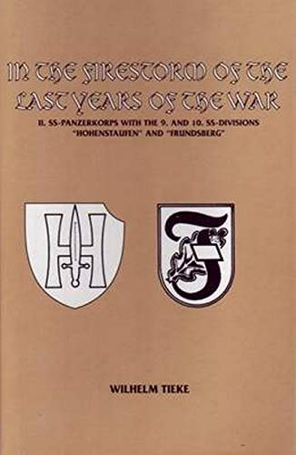 9780921991434: In the Firestorm of the Last Years of the War, II. SS-Panzerkorps with the 9. and 10. SS-Divisions