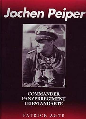 9780921991465: Jochen Peiper: Commander, Panzerregiment Leibstandarte