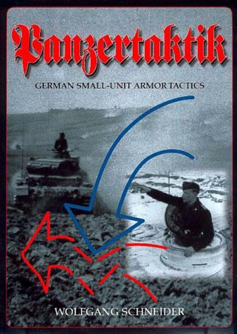 Panzertaktik - German Small-Unit Armor Tactics