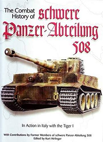 9780921991571: Combat History of schwere Panzer-Abteilung 508, In Action in Italy with the Tiger I